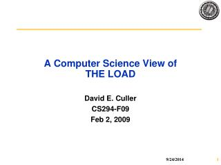 A Computer Science View of  THE LOAD