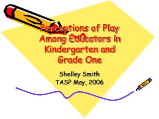 Perceptions of Play Among Educators in Kindergarten and  Grade One