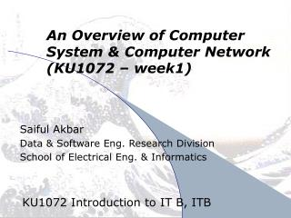 An Overview of Computer System & Computer Network (KU1072 – week1)