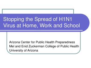 Stopping the Spread of H1N1 Virus at Home, Work and School