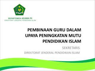 PEMBINAAN GURU DALAM UPAYA PENINGKATAN MUTU PENDIDIKAN ISLAM