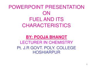 POWERPOINT PRESENTATION  ON  FUEL AND ITS CHARACTERISTICS