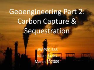 Geoengineering Part 2: Carbon Capture & Sequestration