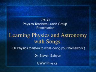 Learning Physics and Astronomy with Songs.