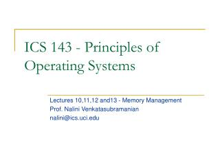 ICS 143 - Principles of   Operating Systems