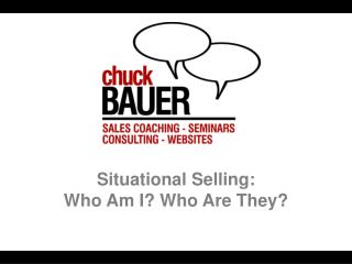 Situational Selling: Who Am I? Who Are They?