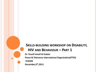 Skills-building workshop on Disability, HIV and  Behaviour  – Part 1