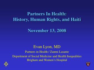 Partners In Health:   History, Human Rights, and Haiti November 13, 2008