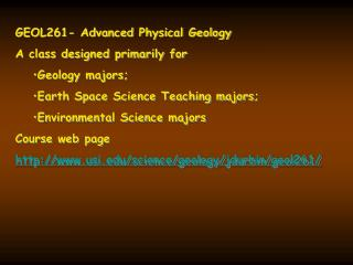 GEOL261- Advanced Physical Geology A class designed primarily for  Geology majors;