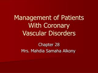 Management of Patients With Coronary Vascular Disorders