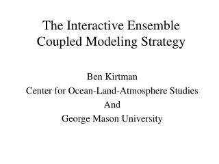 The Interactive Ensemble Coupled Modeling Strategy