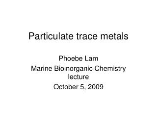 Particulate trace metals