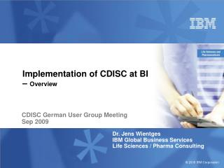 Implementation of CDISC at BI  –  Overview