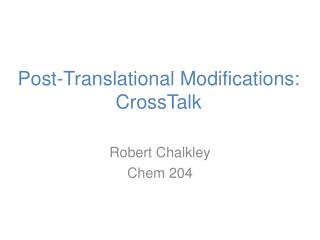 Post-Translational Modifications: CrossTalk
