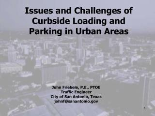 Issues and Challenges of Curbside Loading and Parking in Urban Areas