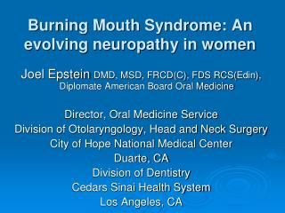 Burning Mouth Syndrome: An evolving neuropathy in women