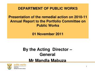 By the Acting  Director – General Mr Mandla Mabuza