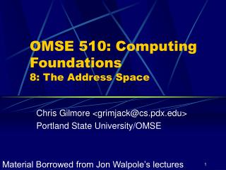 OMSE 510: Computing Foundations 8: The Address Space
