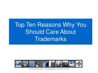 Top Ten Reasons Why You Should Care About Trademarks