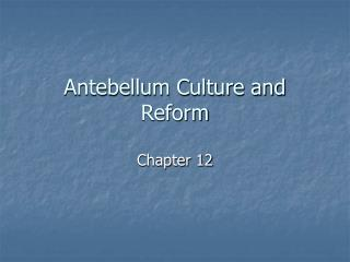 Antebellum Culture and Reform