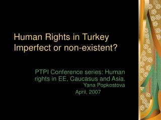 Human Rights in Turkey Imperfect or non-existent?
