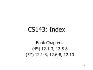 CS143: Index