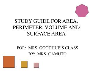 STUDY GUIDE FOR AREA, PERIMETER, VOLUME AND SURFACE AREA