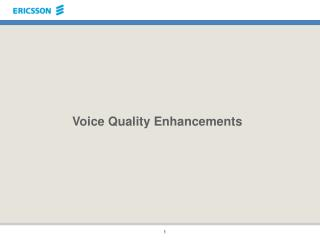 Voice Quality Enhancements