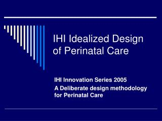 IHI Idealized Design of Perinatal Care