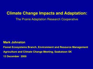Climate Change Impacts and Adaptation: The Prairie Adaptation Research Cooperative