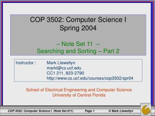 COP 3502: Computer Science I Spring 2004 –  Note Set 11  –  Searching and Sorting – Part 2