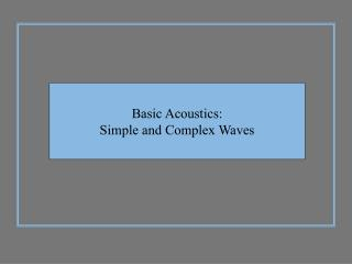 Basic Acoustics: Simple and Complex Waves