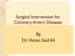 Surgical Intervention for Coronary Artery Diseases