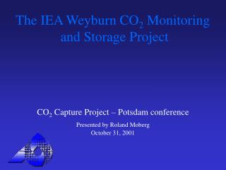 The IEA Weyburn CO 2  Monitoring  and Storage Project