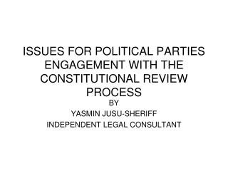 ISSUES FOR POLITICAL PARTIES  ENGAGEMENT WITH THE  CONSTITUTIONAL REVIEW PROCESS