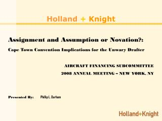 Holland + Knight Assignment and Assumption or Novation?: