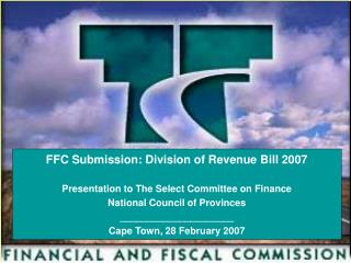 FFC Submission: Division of Revenue Bill 2007 Presentation to The Select Committee on Finance