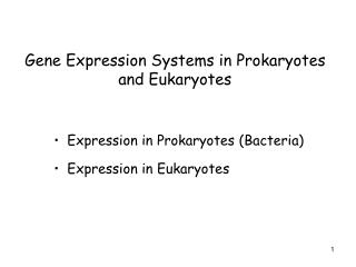 Gene Expression Systems in Prokaryotes and Eukaryotes