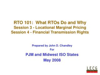 Prepared by John D. Chandley For PJM and Midwest ISO States May 2008