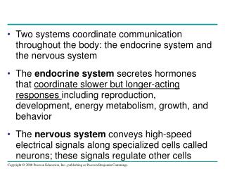 Signals can be of many kinds light, sound, smell, touch etc. many of which are due to chemicals.
