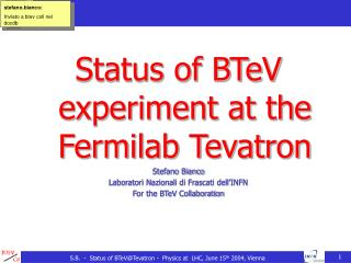 Status of BTeV experiment at the Fermilab Tevatron Stefano Bianco