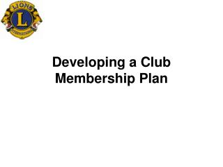 Developing a Club Membership Plan