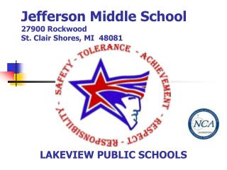 Jefferson Middle School 27900 Rockwood St. Clair Shores, MI  48081