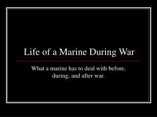 Life of a Marine During War