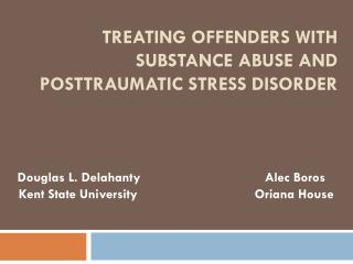Treating offenders with substance Abuse and posttraumatic stress disorder