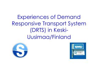Experiences of Demand Responsive Transport System  (DRTS) in Keski-Uusimaa/Finland