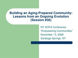 Building an Aging-Prepared Community: Lessons from an Ongoing Evolution (Session #36)