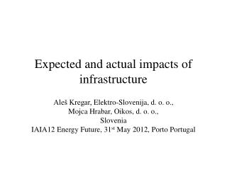 Expected and actual impacts of infrastructure