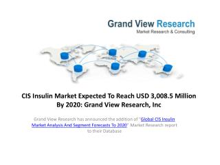CIS Insulin Market Analysis and Share to 2020.