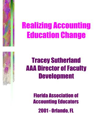 Realizing Accounting Education Change Tracey Sutherland AAA Director of Faculty Development